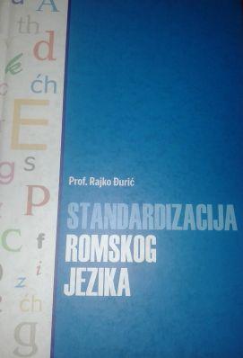 R. Đurić: Standardizacija romskog jezika, Sarajevo 2012; R. Đurić: Gramatika romskog jezika, Beograd, 2005.