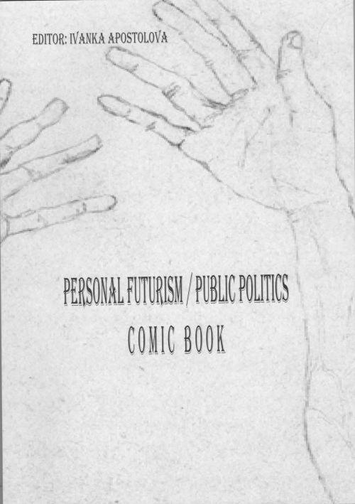 Comic Book: Personal Futurism / Public Politics